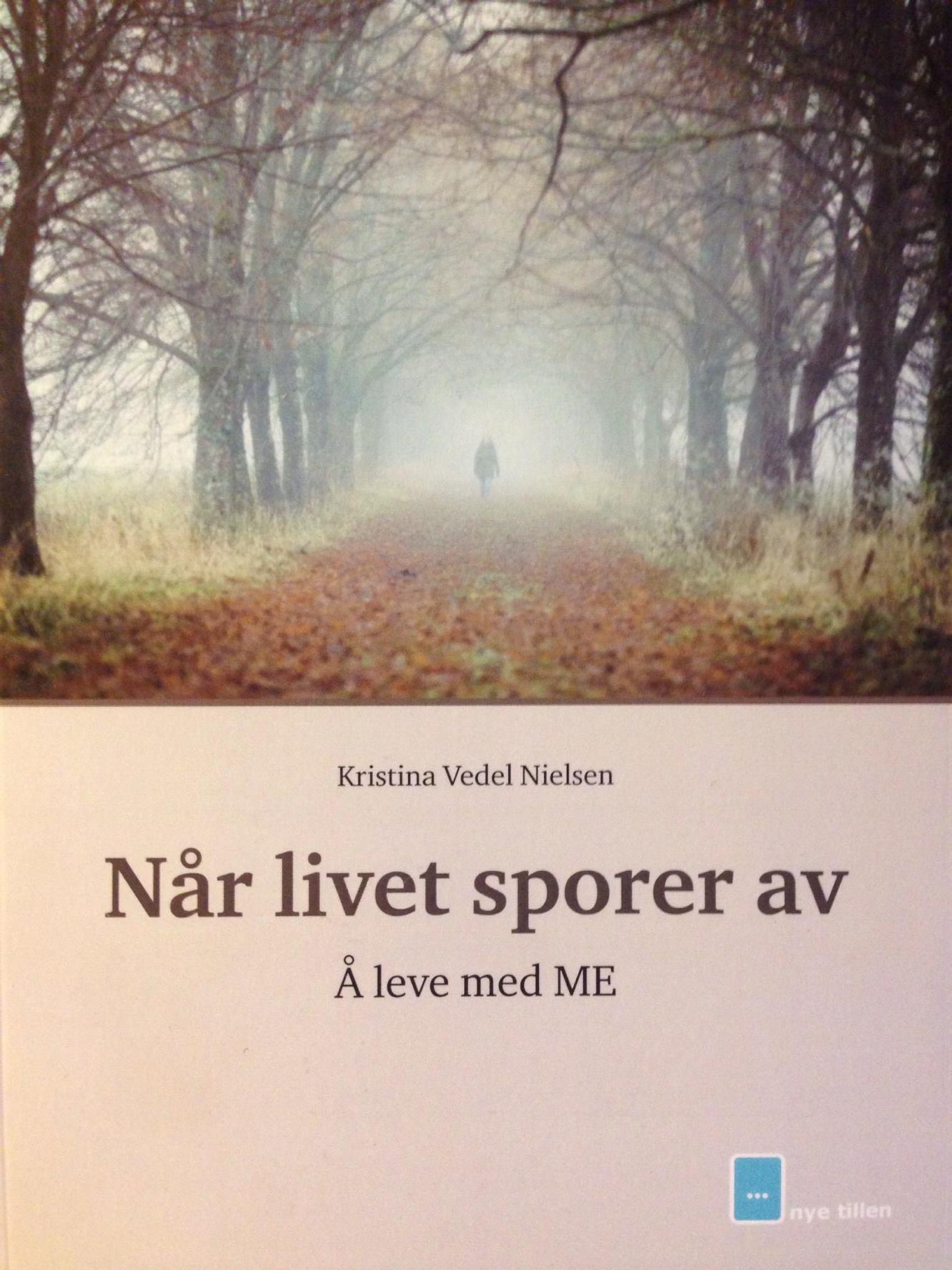 """Bilde av forsiden til """"Når livet sporer av - Å leve med ME"""" av Kristina Vedel Nielsen"""