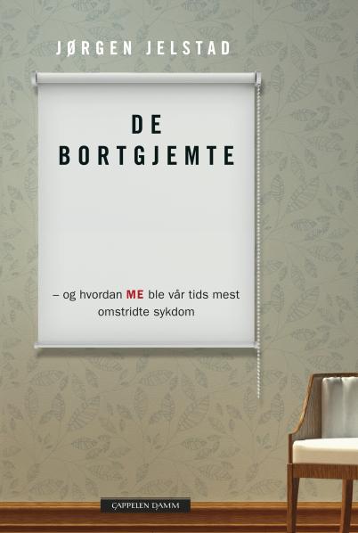 """Bilde av forsiden til """"De Bortgjemte - og hvordan ME ble vår tids mest omstridte sykdom"""" av Jørgen Jelstad"""